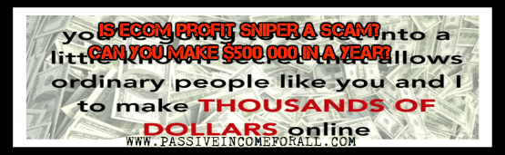 Is Ecom Profit Sniper a scam