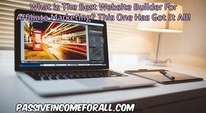 What is The Best Website Builder for Affiliate Marketing