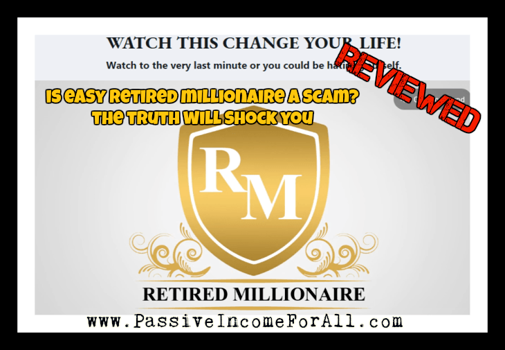 Easy Retired Millionaire Review is easy retired millionaire a scam