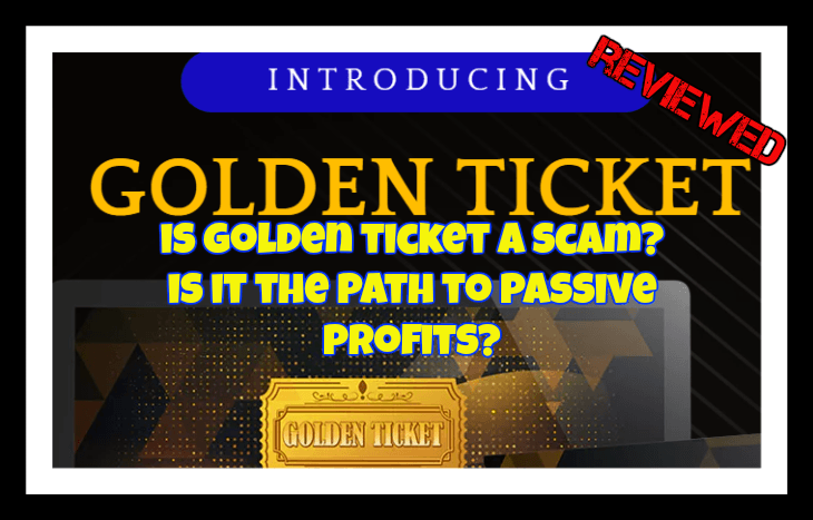 Golden Ticket Review Scam Or legit opportunity