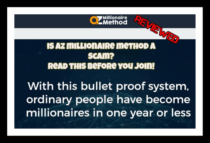 AZ Millionaire Method review is AZ Millionaire Method a scam