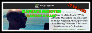 Is Affiliate Marketing Mastery a scam