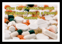 How can pharmacists work from home a proven method