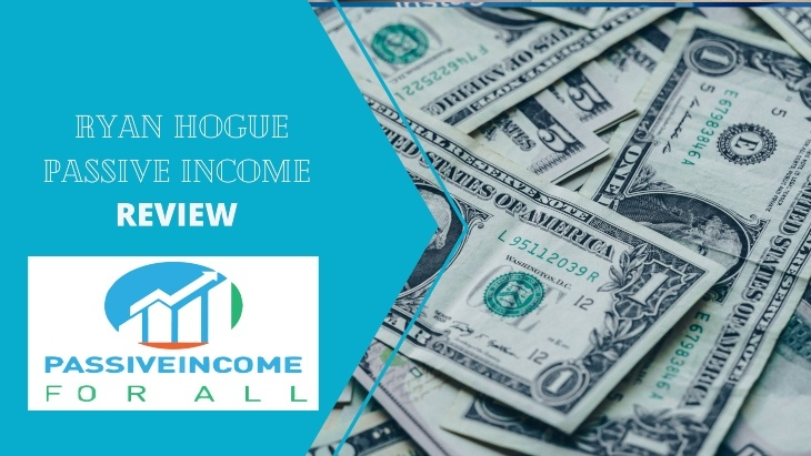 Ryan Hogue Passive Income Review